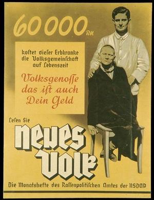 """Niemiecki plakat propagandowy, ok. 1938 r., """"Ta osoba cierpiąca na choroby genetyczne kosztuje społeczeństwo 60000 reichsmark w trakcie swojego życia. Współobywatelu, to też twoje pieniądze!"""", domena publiczna"""